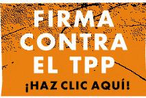 ¿Te parece justo esto? Firma la petición y dile NO al TPP